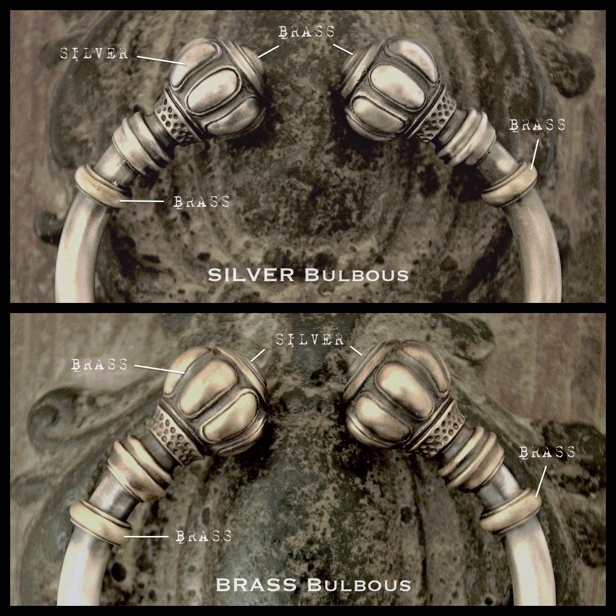 SILVER Bulbous & BRASS Bulbous
